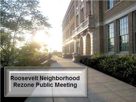 Roosevelt Neighborhood Rezone Public Meeting